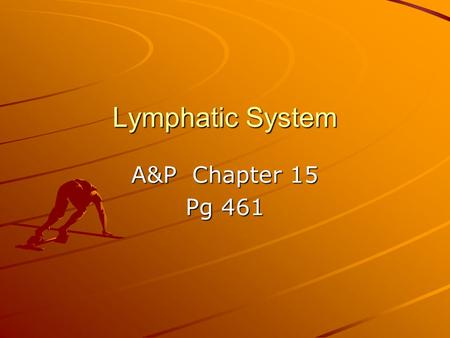 Lymphatic System A&P Chapter 15 Pg 461. Introduction Consists of : lymph, lymph vessels, lymph nodes, and lymph tissue.