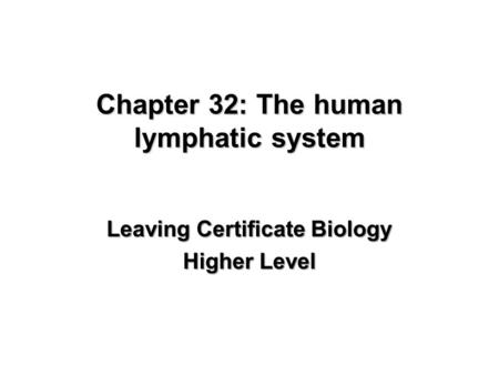 Chapter 32: The human lymphatic system Leaving Certificate Biology Higher Level.