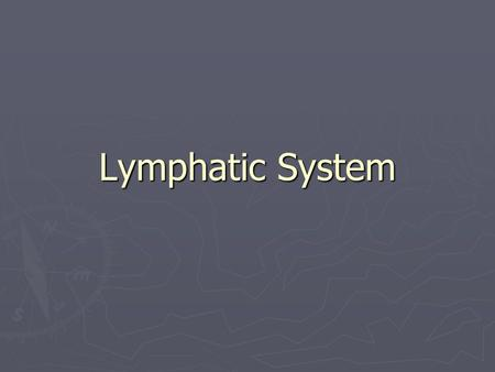 Lymphatic System. Functions ► Picks up excess fluids (lymphatic fluid/lymph) from tissues and filters out pathogens ► Returns cleansed fluid back to blood.