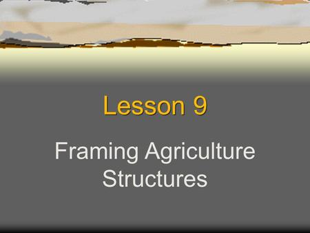 Lesson 9 Framing Agriculture Structures Next Generation Science/Common Core Standards Addressed!  CCSS.ELA Literacy Cite specific textual evidence to.