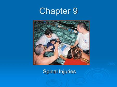 Chapter 9 Spinal Injuries.
