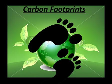 Carbon Footprints.