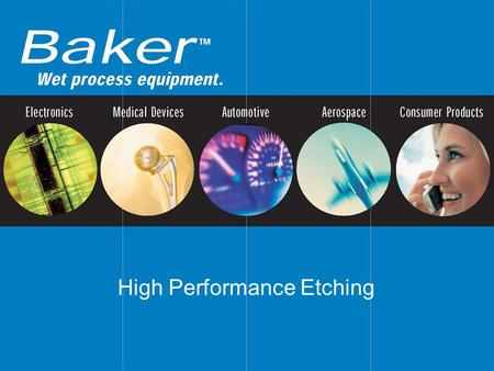 High Performance Etching. Horizontal Processing Equipment.