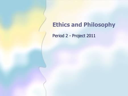 Ethics and Philosophy Period 2 - Project 2011. Welcome to our to PhiloEthics! Introductory <strong>Game</strong> Stand up and find a partner(someone you don't know) Talk.