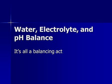 Water, Electrolyte, and pH Balance