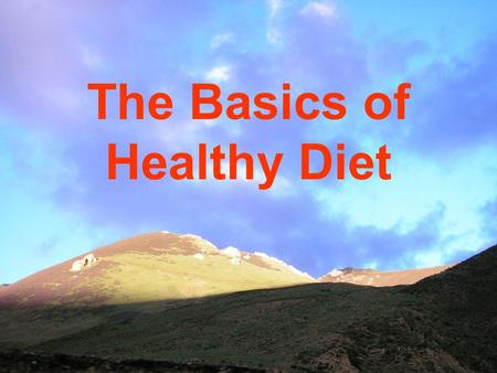 The Basics of Healthy Diet. Whole grains : 5 servings or more Fruits : 3 servings or more Vegetables : 3 servings or more Legumes : 2 - 3 servings Nuts/Seeds.