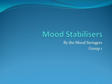 By the Mood Swingers Group 1. Indicators for Use of Lithium Manic depressive Psychoses Schizoaffective illness.