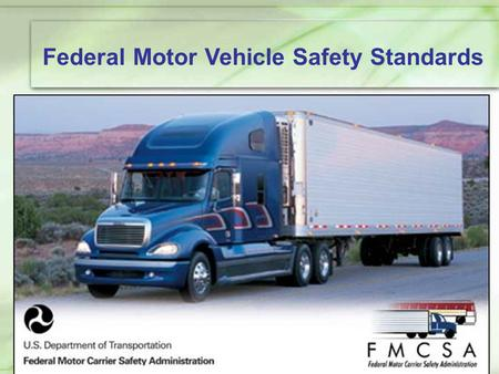 Federal Motor Vehicle Safety Standards. Applicability Each standard of this part applies to all motor vehicles or items of motor vehicle equipment manufactured.