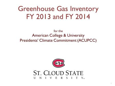 1 Greenhouse Gas Inventory FY 2013 and FY 2014 for the American College & University Presidents' Climate Commitment (ACUPCC)