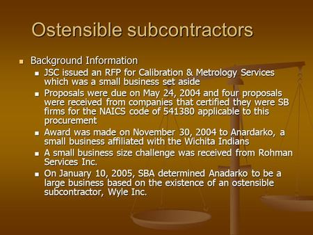 Ostensible subcontractors Background Information Background Information JSC issued an RFP for Calibration & Metrology Services which was a small business.