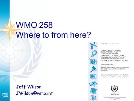 WMO 258 Where to from here? Jeff Wilson