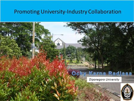 Promoting University-Industry Collaboration Diponegoro University.