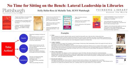 "No Time for Sitting on the Bench: Lateral Leadership in Libraries Holly Heller-Ross & Michelle Toth, SUNY Plattsburgh 1.""Begin with praise and honest appreciation."""