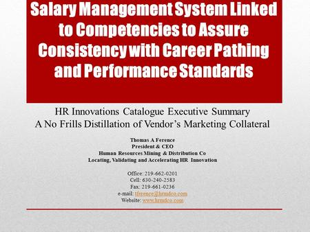 Salary Management System Linked to Competencies to Assure Consistency with Career Pathing and Performance Standards HR Innovations Catalogue Executive.