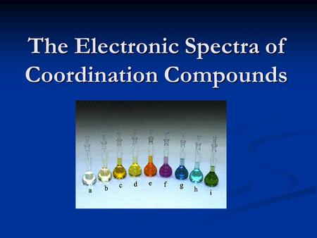 The Electronic Spectra of Coordination Compounds.
