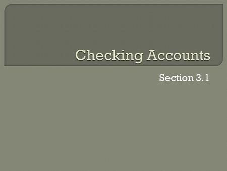 Checking Accounts Section 3.1.
