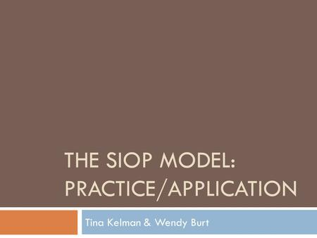 The SIOP Model: practice/application