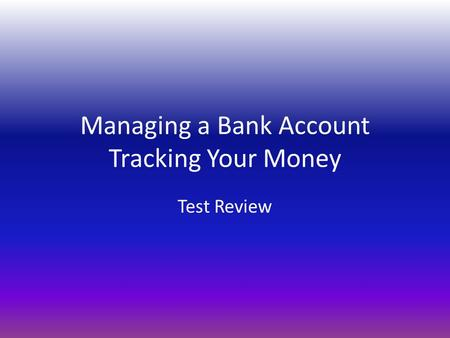 Managing a Bank Account Tracking Your Money Test Review.
