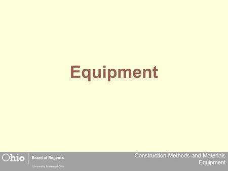 Construction Methods and Materials Equipment Equipment.