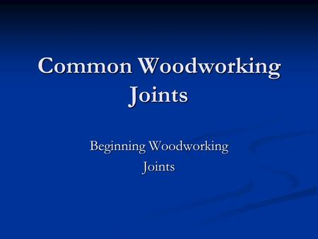 Common Woodworking Joints