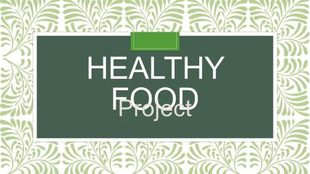 Healthy food Project.