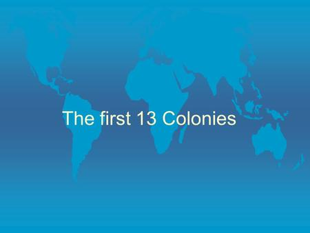 The first 13 Colonies.