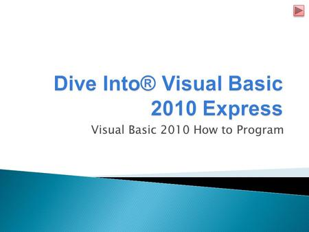 Visual Basic 2010 How to Program. © 1992-2010 by Pearson Education, Inc. All Rights Reserved.2.