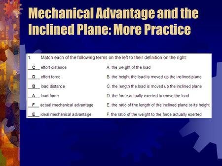 Mechanical Advantage and the Inclined Plane: More Practice.