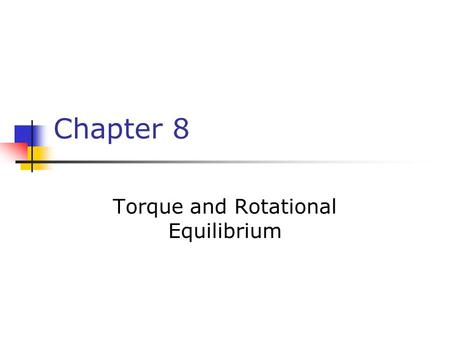 Torque and Rotational Equilibrium