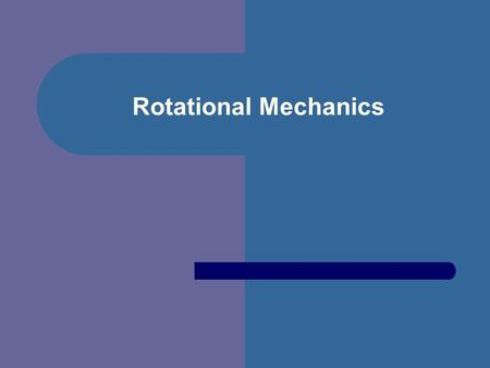 Rotational Mechanics.