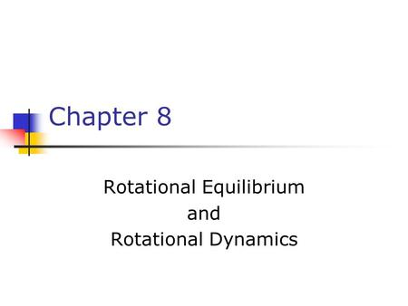 Rotational Equilibrium and Rotational Dynamics