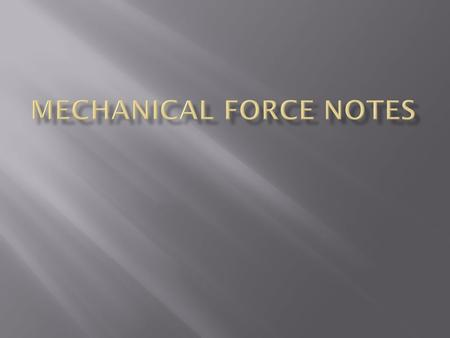 Mechanical Force Notes