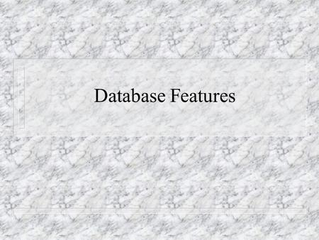 Database Features. Lists n An Excel worksheet can be used like a table in a relational database. n In Excel, such a table is called a list. n Each row.