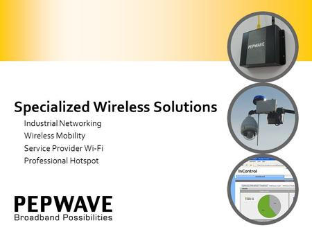 Specialized Wireless Solutions Industrial Networking Wireless Mobility Service Provider Wi-Fi Professional Hotspot.