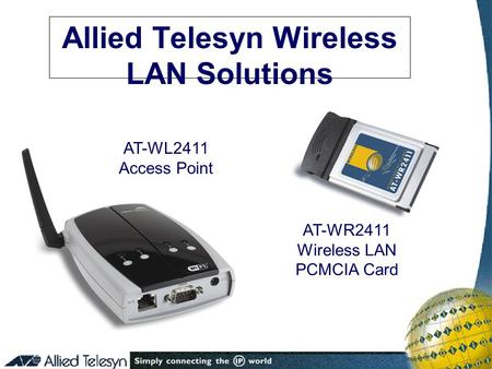 Allied Telesyn Wireless LAN Solutions AT-WL2411 Access Point AT-WR2411 Wireless LAN PCMCIA Card.