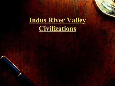 Indus River Valley Civilizations. Located in India.
