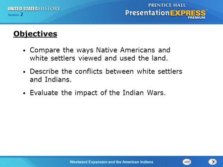 Chapter 25 Section 1 The Cold War Begins Section 2 Westward Expansion and the American Indians Compare the ways Native Americans and white settlers viewed.