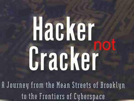 HACKER NOT CRACKER. HACKER IS  A person who enjoys exploring the details of programmable systems and how to stretch their capabilities  Most often programmers.