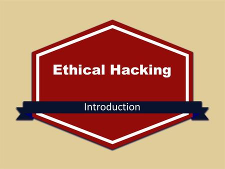 Ethical Hacking Introduction.  What is Ethical Hacking?  Types of Ethical Hacking  Responsibilities of a ethical hacker  Customer Expectations  Skills.