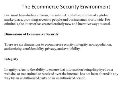 The Ecommerce Security Environment For most law-abiding citizens, the internet holds the promise of a global marketplace, providing access to people and.