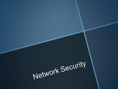 Network Security. Permission granted to reproduce for educational use only.© Goodheart-Willcox Co., Inc. Objectives  Give examples of common network.