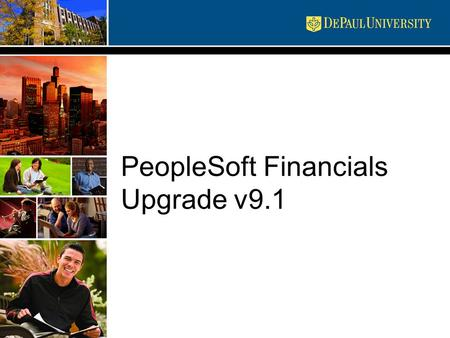 PeopleSoft Financials Upgrade v9.1. Upgrade Overview PeopleSoft Financials will be upgraded from v8.8 to v9.1 People Tools will be upgraded from v8.49.