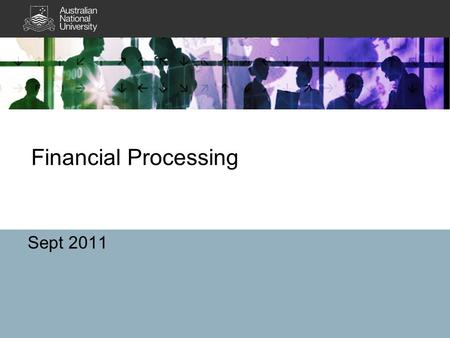 Financial Processing Sept 2011. Outline Accounts Payable –Wire Payments –Vendor Bank Account –Voucher Status –Cheque Status –Comments on Vouchers –Payment.