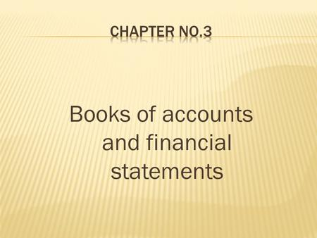 Books of accounts and financial statements