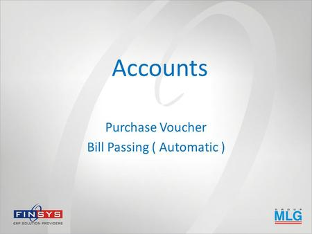 Accounts Purchase Voucher Bill Passing ( Automatic )