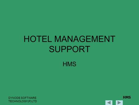 DYNODE SOFTWARE TECHNOLOGY(P) LTD HMS HOTEL MANAGEMENT SUPPORT HMS.