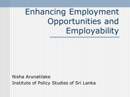 Enhancing Employment Opportunities and Employability
