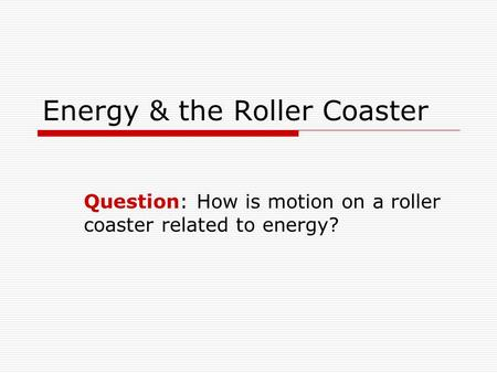 Energy & the Roller Coaster