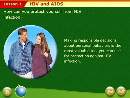 HIV and AIDS How can you protect yourself from HIV infection?