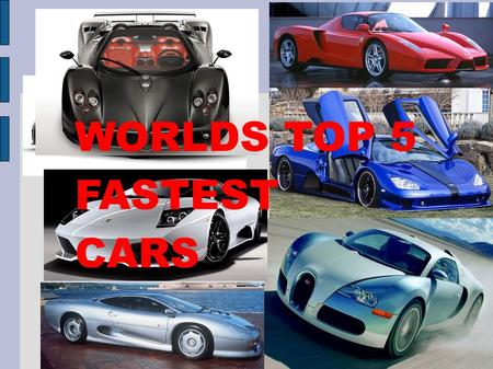 WORLDS TOP 5 FASTEST CARS. 5.McLaren F1: 240 mph+, 0-60 in 3.2 secs. BMW S70/2 60 Degree V12 Engine with 627 hp, base price is $970,000. Check out the.